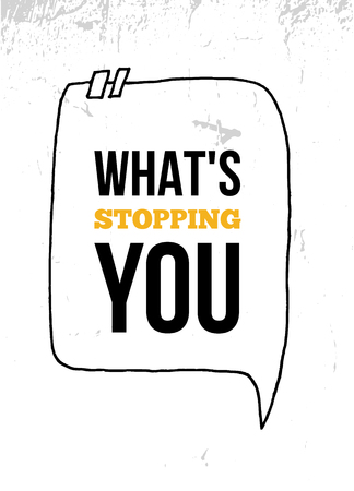 Whats stopping you Inspirational quote, wall art poster design. Start business concept.
