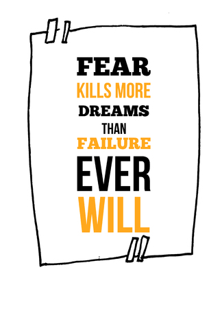 Fear Kills More Dreams Than Failure Ever Will Inspirational quote, wall art poster design. Success business concept. Think positive quotation. 일러스트