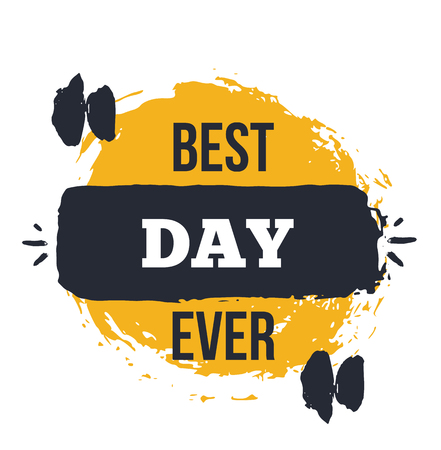 Best Day ever quote poster design
