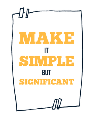 Make it simple. Motivational wall art on white background. Inspirational poster, success concept. Lifestyle advice.