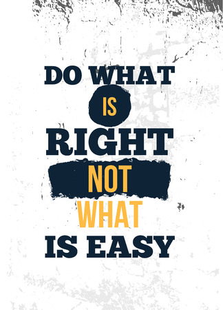Do what is right. Inspire and motivational quote. Print for inspirational poster, t-shirt, bag, cups, card, flyer, sticker badge