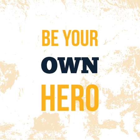 Be your own Hero poster motivation design, wall art on light