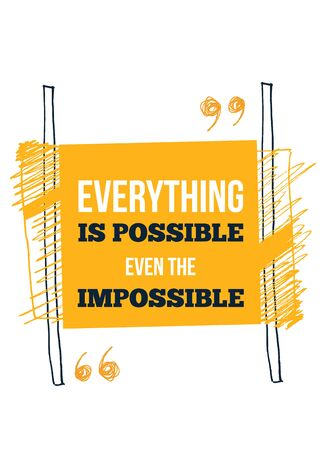 Everything is possible Motivational inscription. Typographic design.