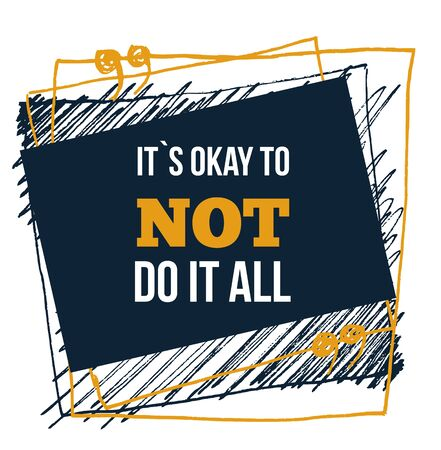 It is Ok not Do it All typography quote. Motivational inspirational quote design
