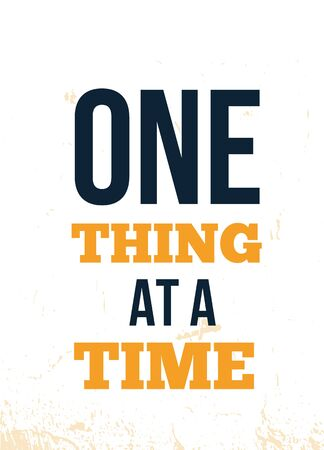 One Thing at a Time typography poster quote.