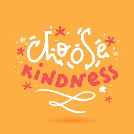 Choose kindness t-shirt design, poster for wall. Sticker for social media content.