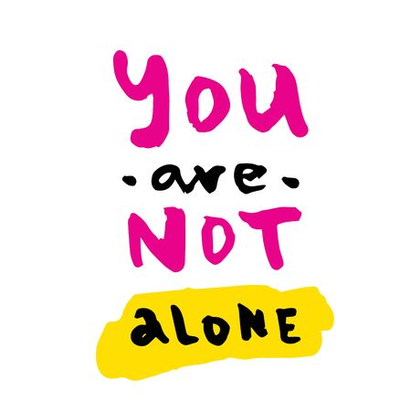 You are not alone slogan for t-shirt, poster, greeting card. Vector typography design. Pride quote
