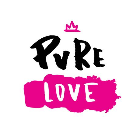 Pure Love positive quote poster. Typography for t-shirt, hand made decor, tender script. Ilustrace