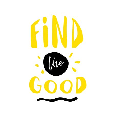 Find the good slogan for t-shirt, poster, greeting card. Vector typography design, positivity quote Ilustrace