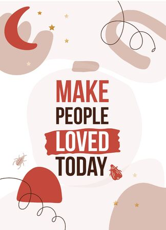 Make people loved today. typography poster design.