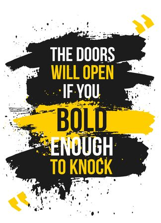 The Doors will open if you bold enough to knock. motivational poster quote.