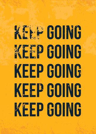 Keep going motivational poster quote. Modern motivational design, success inspiration Illusztráció