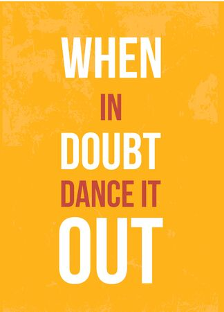 Dance it Out motivational poster quote.