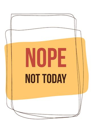 Nope. Not Today typography poster design. Stockfoto - 136383602