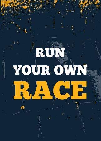 Run your own Race poster typography. Quote backgrount for t-shirt, success illustration, sport inspiration.