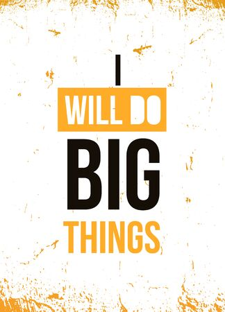 I will do Big things Quote poster. Print t-shirt illustration, modern typography. Decorative inspiration. Иллюстрация
