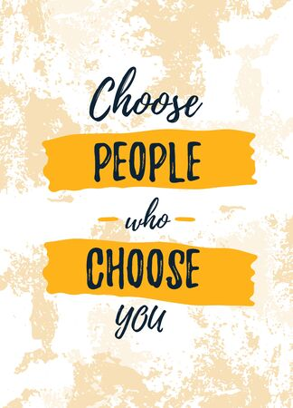 Choose People who select You Quote poster. Print t-shirt illustration, modern typography. Decorative inspiration.