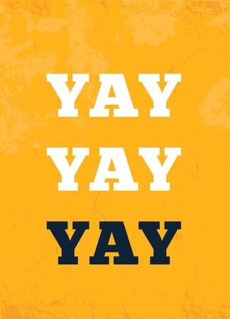 YAY vector postcard, hooray fun poster digital banner, modern grunge phrase