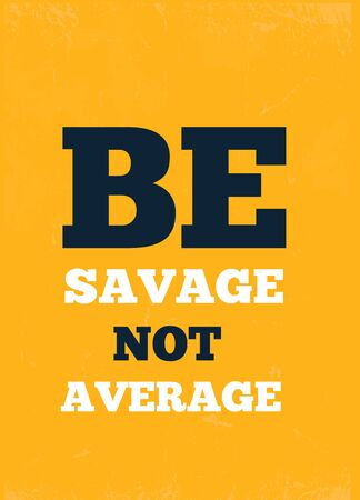 Be Savage Not Average design modern inspiration art print Vettoriali