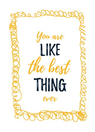 You are like the best thing Quote poster.