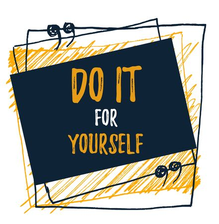 Do it for yourself. Self concision quote, wall decoration, text frame, motivation poster