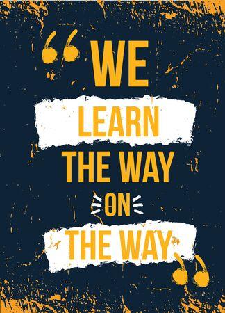 Nous apprenons la façon dont la conception d'affiches de motivation. Cadre grunge pour mur, étude inspirante, papier peint