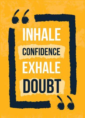 Inhale confidance Exhale doubt grunge poster quote, disstressed print, creattive design. Ilustrace