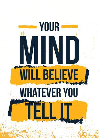Your Mind believe quote . Typographic gym Grunge background. Self motivation poster.