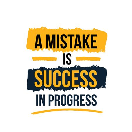 A Mistake is Success in Progress Business challenge concept quote. Grunge style design. Text background.