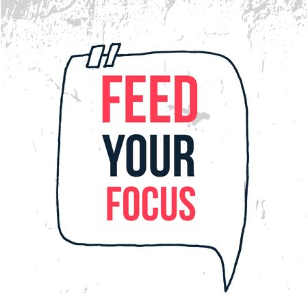 Feed your Focus inspirational background design, wisdom poster, success illustration Stock Illustratie