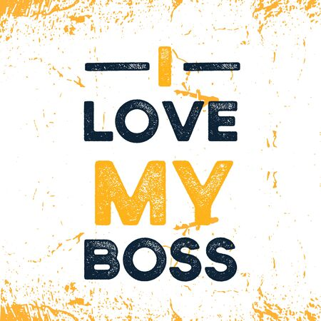I Love my boss poster slogan, print design decoration, office typography