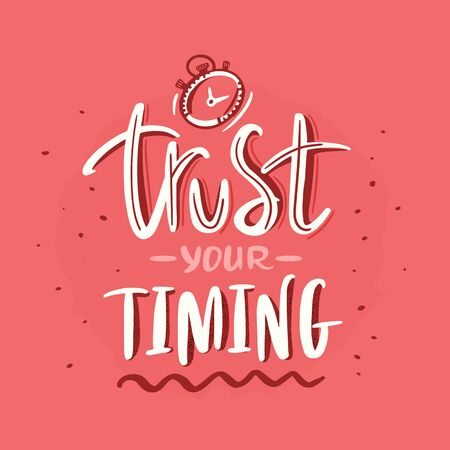 Trust your Time lettering Quote for t-shirt, modern concept
