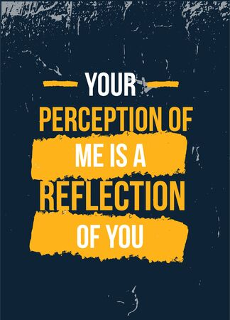 Your Perception of Me is reflection of You poster quote. Inspirational typography, motivation. Good experience. Print design vector illustration
