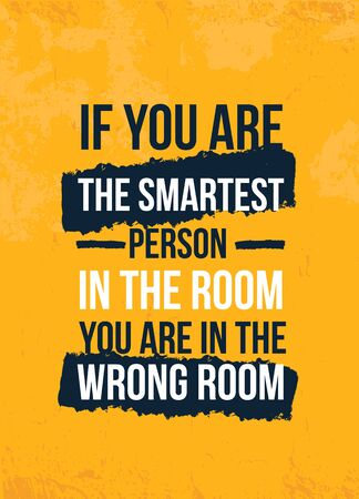 If you are the Smartest Person poster quote. Inspirational typography, motivation.