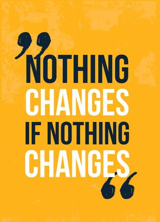 Nothing Changes motivational poster, quote background, frame template