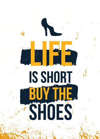 Life is short, buy the shoes. Vector poster design, typography illustration. Stock Illustratie