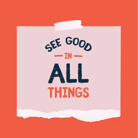 See Good in All things typography quote poster, luck inspiration.