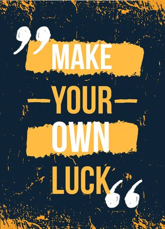 Make your own luck inspirational poster. Career card, typographyc banner