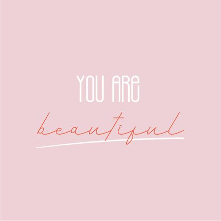 You are beautiful modern poster quote. Fashion poster, typography slogan.