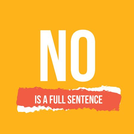 No is a full sentence. motivational poster, quote background, frame template Banque d'images - 138555404