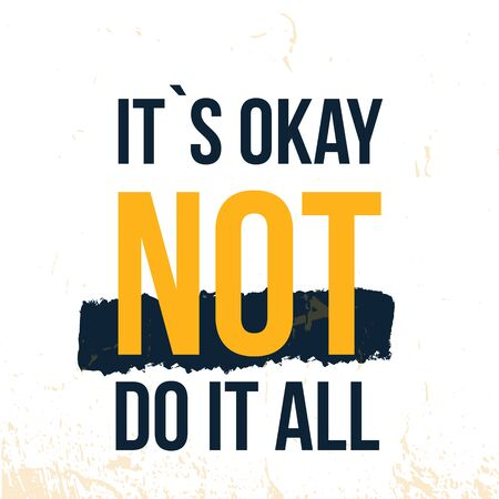 It is ok NOT do it ALL, inspirational typography, dream work, vector t-shirt design. Stock Illustratie