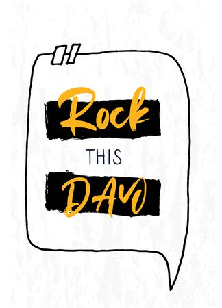 Rock this day quote. Vector illustration phrase. Banner, poster template. Love concept. Background decoration