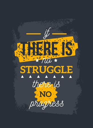 Struggle business quote, typography poster slogan for wall, wisdom advice, philosophy phrase.