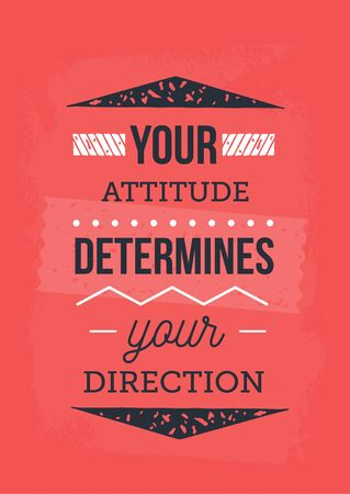 Direction and attitude typography poster, success motivation quote, strategy thinking, vision concept.