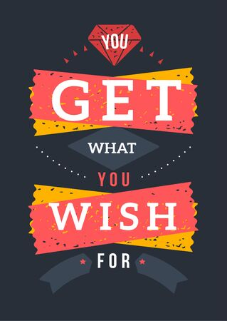 You get what You wish for card, inspirational poster for wall, motivational decoration.