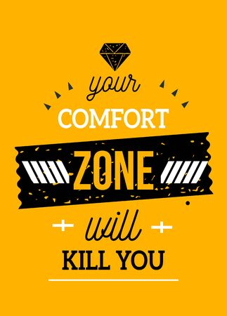 Hipster motivational poster for wall, mug, t-shirt. Successful typography, comfort zone concept.