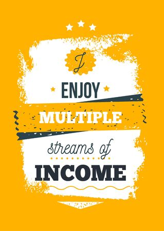Enjoy Multiply sources of income Quote motivational poster, success design, investor mind, background for office.