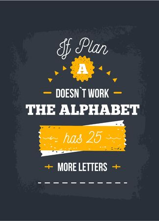 Plan B concept quote, inspirational motivational quote, lifestyle banner, positivity thinking, priority thinking.