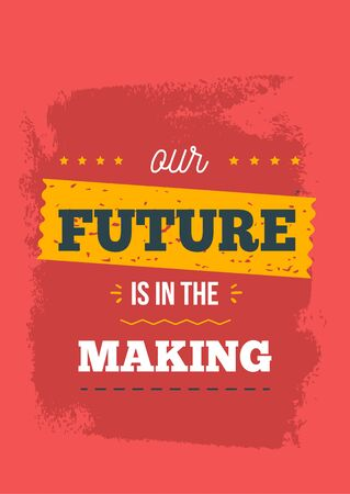 Future is in making, progress motivational quote, office postcar, cafe frame, success element, vector frame. 向量圖像