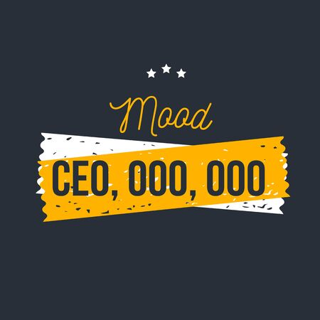 Mood CEO, team motivational quote, success text quote, strategy slogan, ambition message.
